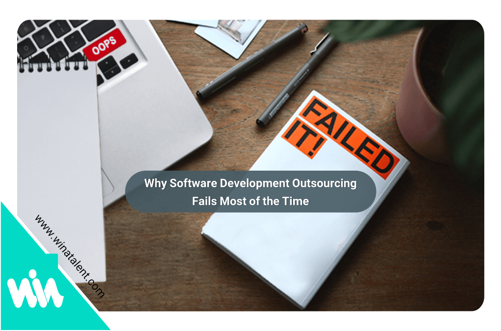 Why Software Development Outsourcing Fails Most of the Time